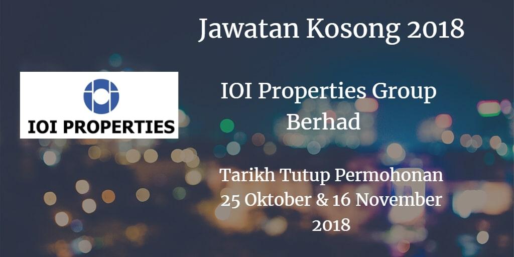 Jawatan Kosong IOI Properties Group Berhad 25 Oktober & 16 November 2018