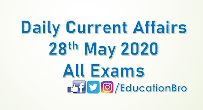 Daily Current Affairs 28th May 2020 For All Government Examinations