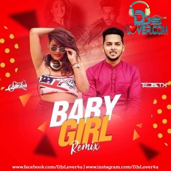 Baby Girl Remix DJ Mehak Smoker x DJ Tejas Tk