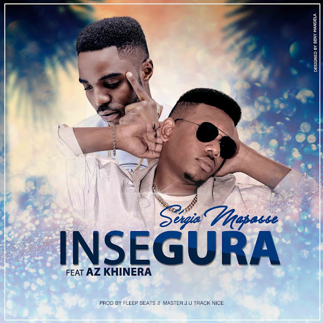 Sérgio Maposse Feat. AZ Khinera - Insegura (Prod. Fleep Beatz & J.U In The Track)