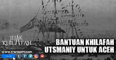 Kita perlu tahu bahwa peninggalan Khilafah Utsmani di Indonesia masih banyak sekali hingga sekarang