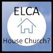 House Churches and the ELCA?