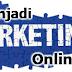 Belajar Cara Menjadi Marketing Online Yang Handal