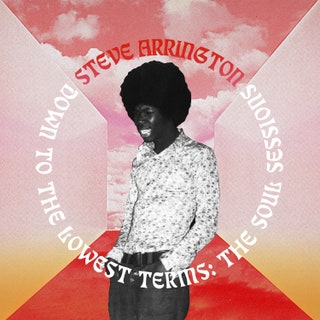 Steve Arrington - Down to the Lowest Terms: The Soul Sessions Music Album Reviews