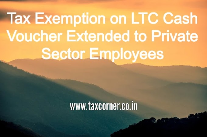 Tax Exemption on LTC Cash Voucher Extended to Private Sector Employees