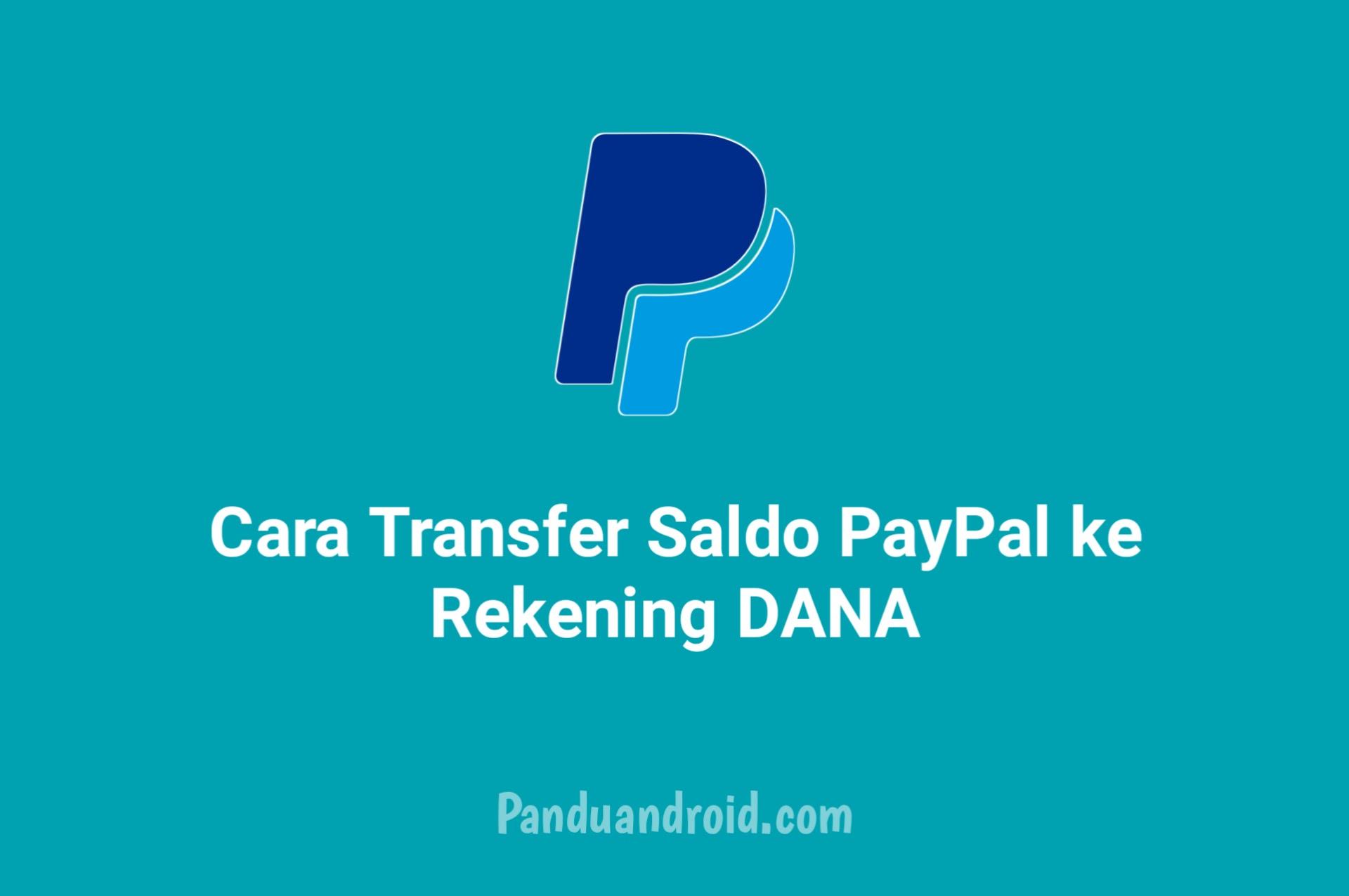 Cara Transfer Saldo PayPal ke Rekening DANA Terbaru 2021