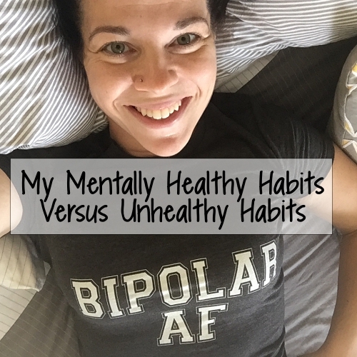 My Mentally Healthy Habits Versus Unhealthy Habits