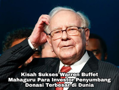 Kisah Sukses Warren Buffet, Mahaguru Para Investor Menyumbang Donasi Terbesar di Dunia