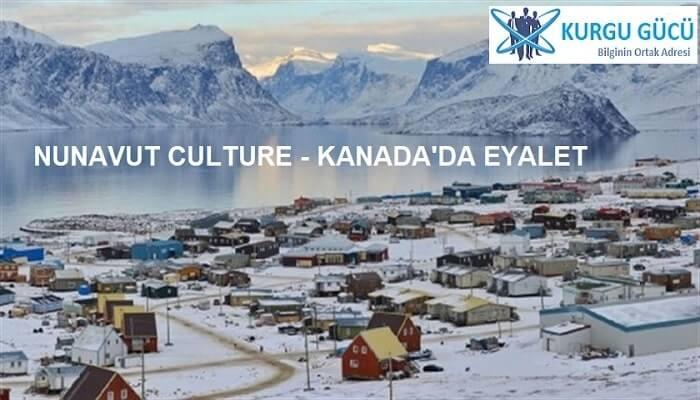 Nunavut Culture: Kanada'nın Nunavut Eyaleti Kültürü - Kurgu Gücü