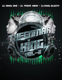 THEENMAR KING VOL.8-DJ SRINU BNS & DJ AKHIL OLDCITY & DJ PASHA MBNR