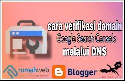 3  Cаrа Vеrіfіkаѕі Domain kе Gооglе Sеаrсh Cоnѕоlе Melalui DNS