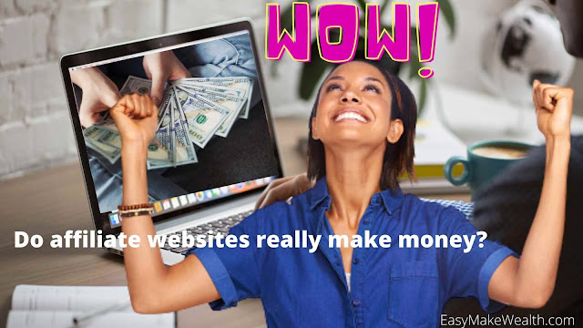 Do affiliate websites really make money? - EasyMakeWealth.com