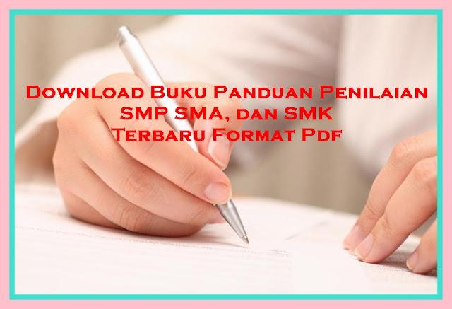 Download Buku Panduan Penilaian Jenjang SMP Dan SMA/SMK Terbaru