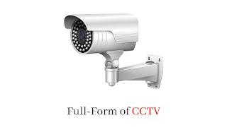 Full-Form of CCTV