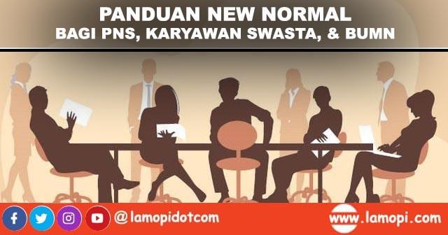 Panduan New Normal Bagi PNS, Karyawan Swasta, dan Pegawai BUMN