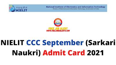Sarkari Exam: NIELIT CCC September (Sarkari Naukri) Admit Card 2021