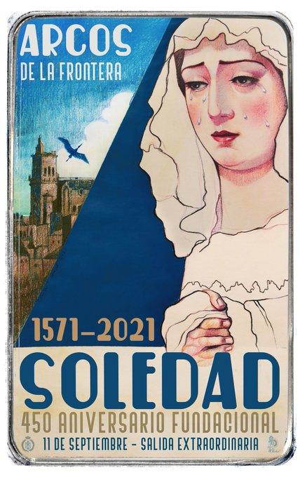 Cartel Anunciador de la Salida Extraordinaria de Nuestra Señora de la Soledad. Arcos 11 de Septiembre del 2021