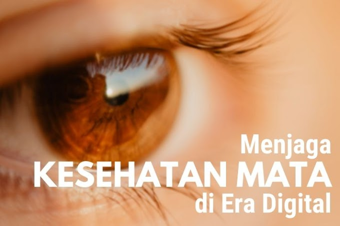 Menjaga Kesehatan Mata di Era Digital
