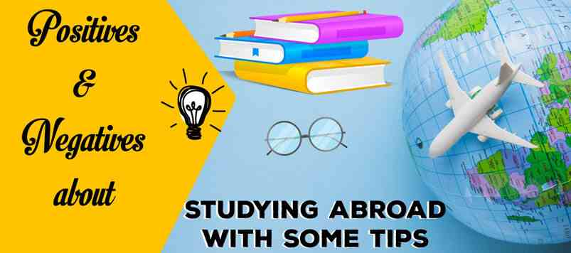 positives and negatives about studying abroad