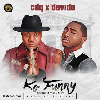 CDQ-Feat-DAVIDO - KO FUNNY Audio