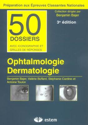 Télécharger Collection 50 Dossiers Ophtalmologie et Dermatologie PDF