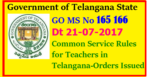 GO MS No 165 166 Common Service Rules for Teachers in Telangana-Orders issued GO MS No 165 166 Common Service Rules for Teachers in Telangana-Orders issued Tealangana State Govt has issued Orders through General Administration Dept on Unified Common Service Rules for Teachers in Telangana. Govt , Zilla Parishad and Mandal Parishad Teachers come under one Management and consider as Loacal Cadre in Telangana Administration go-ms-no-165-166-telangana-teachers-common-service-rules-orders/2017/07/go-ms-no-165-166-telangana-teachers-common-service-rules-orders.html