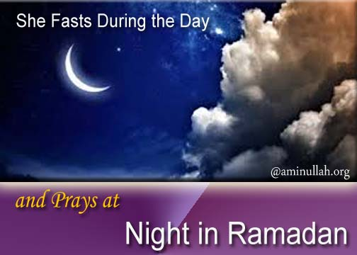 She Fasts During the Day and Prays at Night in Ramadan