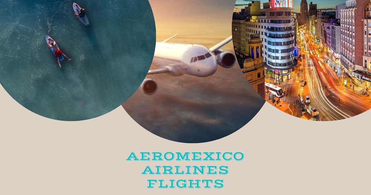 What Steps You Need to Take to Send Accommodation Requests with Aeromexico?