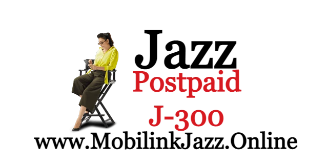 Jazz Postpaid J 300 Price and Package Details | Updated