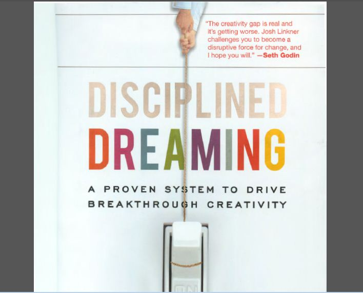 Josh Linkner] Disciplined Dreaming - A Proven System to