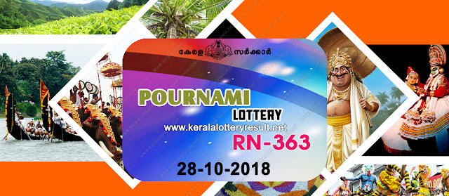 KeralaLotteryResult.net, kerala lottery kl result, yesterday lottery results, lotteries results, keralalotteries, kerala lottery, keralalotteryresult, kerala lottery result, kerala lottery result live, kerala lottery today, kerala lottery result today, kerala lottery results today, today kerala lottery result, pournami lottery results, kerala lottery result today pournami, pournami lottery result, kerala lottery result pournami today, kerala lottery pournami today result, pournami kerala lottery result, live pournami lottery RN-363, kerala lottery result 28.10.2018 pournami RN 363 28 october 2018 result, 28 10 2018, kerala lottery result 28-10-2018, pournami lottery RN 363 results 28-10-2018, 28/8/2018 kerala lottery today result pournami, 28/10/2018 pournami lottery RN-363, pournami 28.10.2018, 28.10.2018 lottery results, kerala lottery result October 28 2018, kerala lottery results 28th October 2018, 28.10.2018 sunday RN-363 lottery result, 28.10.2018 pournami RN-363 Lottery Result, 28-10-2018 kerala lottery results, 28-10-2018 kerala state lottery result, 28-10-2018 RN-363, Kerala pournami Lottery Result 28/10/2018