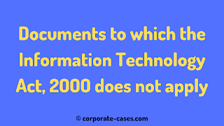 documents to which information technology act 2000 does not apply