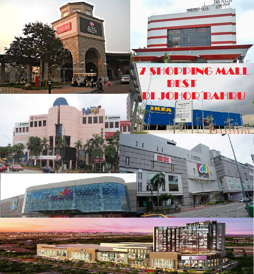 shopping mall best di johor bahru, johor bahru, traveloka, ikea tebrau, aeon tebrau, paradigm mall, plaza pelangi, johor premium outlet,city square, danga city mall