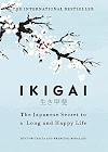 Ikigai The Japanese Secret to a Long and Happy Life ikigai book ikigai book pdf