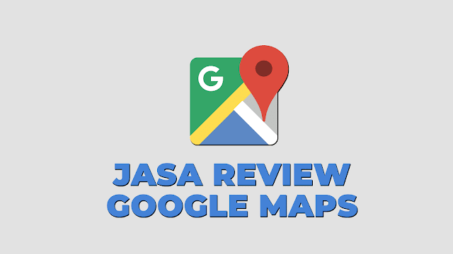 jasa-review-google-maps-dan-google-my-business