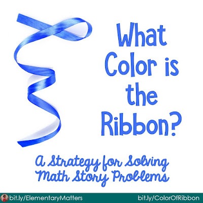 What Color is the Ribbon? A simple strategy to help students solve math word problems.