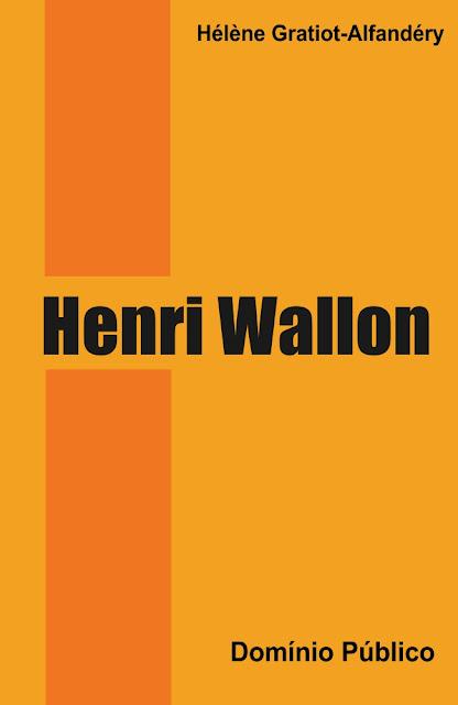 Henri Wallon - Hélène Gratiot-Alfandéry