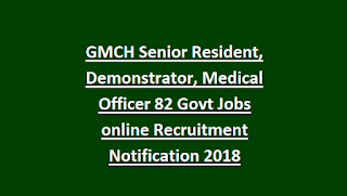 GMCH Senior Resident, Demonstrator, Medical Officer 82 Govt Jobs online Recruitment Notification 2018