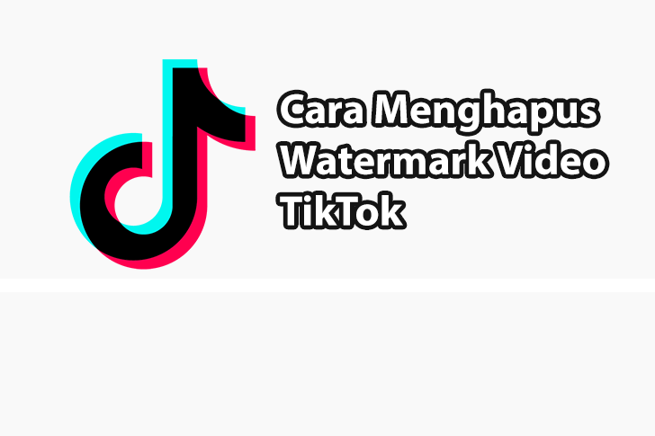 Cara Menghilangkan Watermark TikTok di Video Unduhan