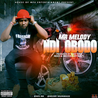 MUSIC: Mr Melody – Ndi Obodo 2