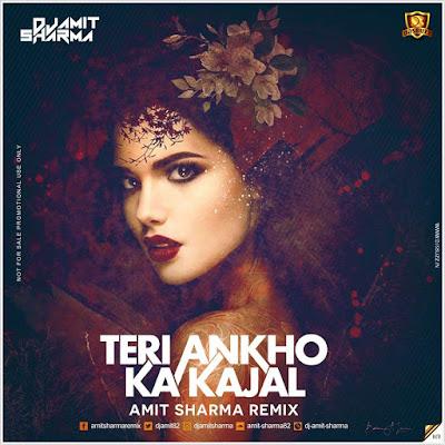 Teri Ankho Ka Kajal – Amit Sharma Remix