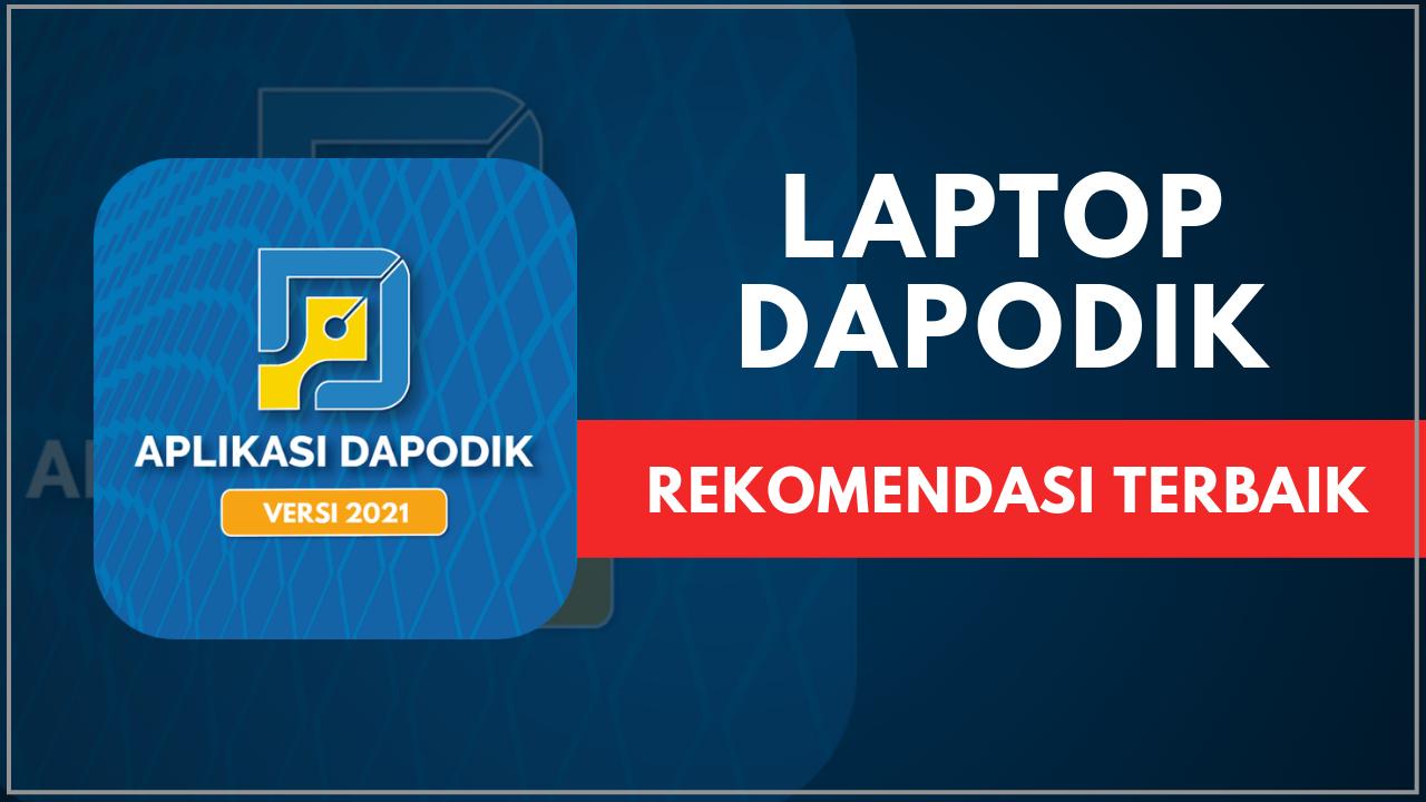 Rekomendasi Laptop untuk Dapodik 2020, Bendahara BOS Wajib ...