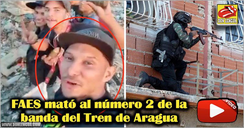 FAES mató al número 2 de la banda del Tren de Aragua