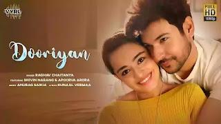 Checkout new song Dooriyan Lyrics penned by Kunaal Verma & sung by Raghav Chaitanya