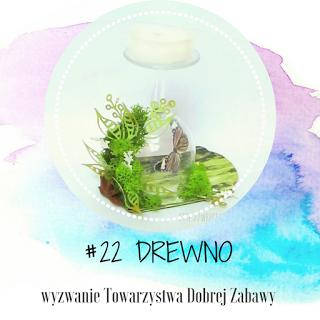 http://tdz-wyzwaniowo.blogspot.com/2017/09/wyzwanie-22-drewno.html