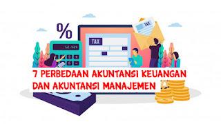 7 Perbedaan Akuntansi Keuangan dan Akuntansi Manajemen