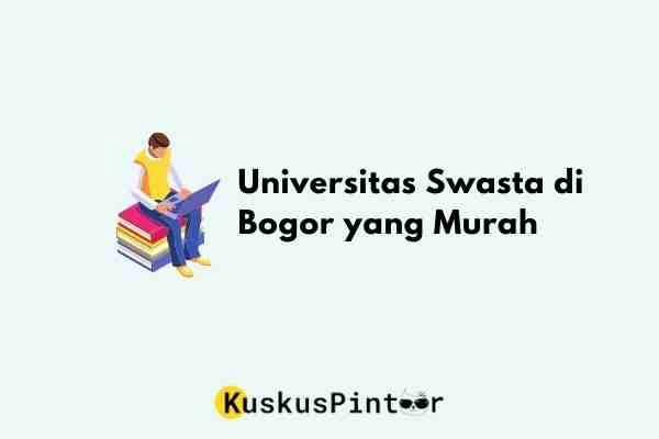 universitas swasta di bogor yang murah