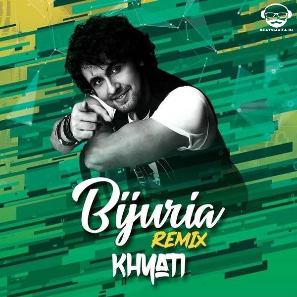 Bijuria - Dj Khyati Remix