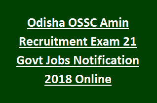 Odisha OSSC Amin Recruitment Exam 21 Govt Jobs Notification 2018 Online