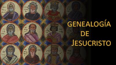 Evangelio según san Mateo (1, 1-17): Genealogía de Jesucristo